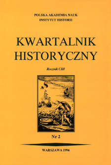 Kwartalnik Historyczny R. 103 nr 2 (1996)