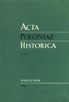 Acta Poloniae Historica T. 18 (1968)