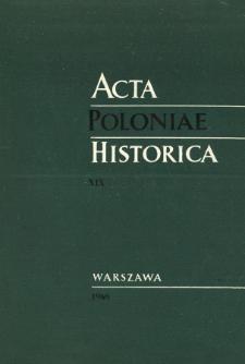Acta Poloniae Historica T. 19 (1968)