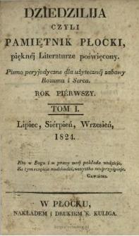 Dziedzilija czyli Pamiętnik Płocki, Pięknéj Literaturze Poświęcony : pismo peryjodyczne dle użytecznéj zabawy rozumu i serca