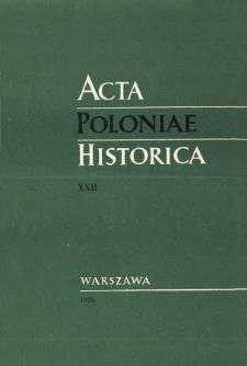Acta Poloniae Historica T. 22 (1970)