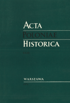 Acta Poloniae Historica. T. 23 (1971)