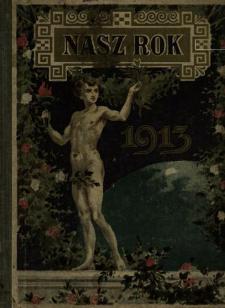 Nasz Rok : kalendarz na rok ... : wydawany przy udziale wybitnych sił literackich i zawodowych pisarzy