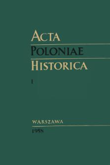 Acta Poloniae Historica T. 1 (1958), Articles
