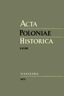 Acta Poloniae Historica T. 28 (1973), Études