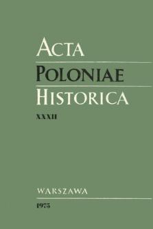 Acta Poloniae Historica T. 32 (1975)