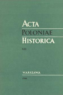 Acta Poloniae Historica T. 13 (1966), Études