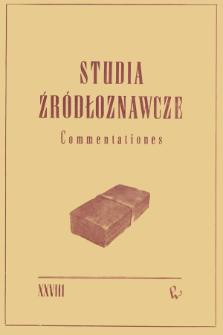 Studia Źródłoznawcze = Commentationes T. 28 (1983), Miscellanea i przyczynki