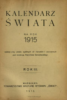 Kalendarz Świata na Rok... wydany przy udziale wybitnych sił literackich i zawodowych