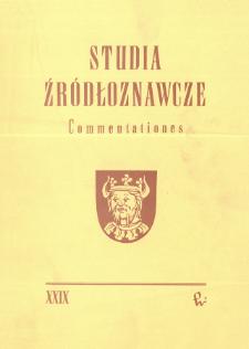 Studia Źródłoznawcze = Commentationes T. 29 (1985), Artykuły i rozprawy