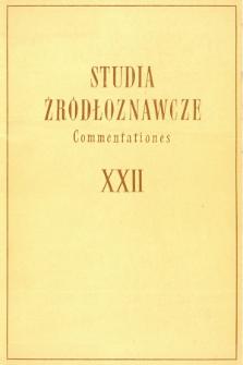 Studia Źródłoznawcze = Commentationes T. 22 (1977), Przeglądy i dyskusje