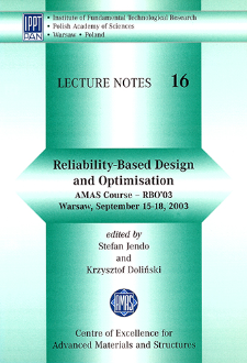Reliability-based design and optimisation : AMAS Course - RBO'03, Warsaw, September 15-18, 2003