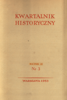 Kwartalnik Historyczny R. 60 nr 3 (1953)
