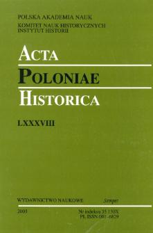 Acta Poloniae Historica T. 88 (2003), Studies