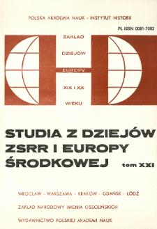 Studia z Dziejów ZSRR i Europy Środkowej. T. 21 (1985)