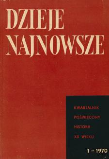 Dzieje Najnowsze : [kwartalnik poświęcony historii XX wieku] R. 2 z. 1 (1970)