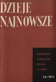 Dzieje Najnowsze : [kwartalnik poświęcony historii XX wieku] R. 3 z. 1/2 (1971)