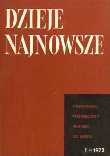 Dzieje Najnowsze : [kwartalnik poświęcony historii XX wieku] R. 5 z. 1 (1973)