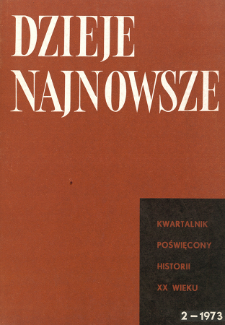 Dzieje Najnowsze : [kwartalnik poświęcony historii XX wieku] R. 5 z. 2 (1973)
