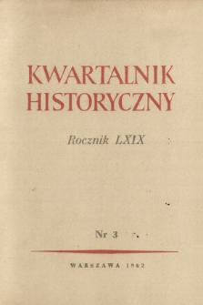 Kwartalnik Historyczny R. 69 nr 3 (1962)
