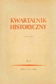 Kwartalnik Historyczny R. 71 nr 1 (1964), Studia i materiały