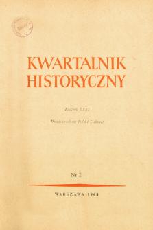 Kwartalnik Historyczny R. 71 nr 2 (1964), Studia i materiały