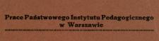 Prace Państwowego Instytutu Pedagogicznego w Warszawie