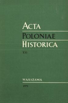 Acta Poloniae Historica. T. 21 (1970)