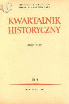 Kwartalnik Historyczny R. 72 nr 4 (1965), Dyskusje i polemiki