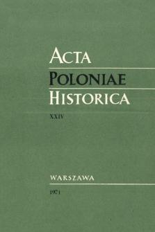 Acta Poloniae Historica. T. 24 (1971), Études