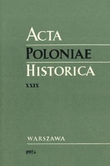 Acta Poloniae Historica. T. 29 (1974), Études