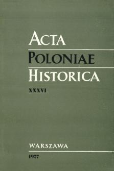 Acta Poloniae Historica. T. 36 (1977)