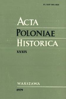 Acta Poloniae Historica. T. 39 (1979), Études