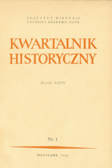 Kwartalnik Historyczny R. 73 nr 1 (1966)