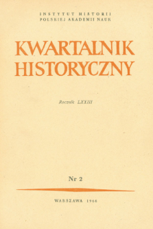 Kwartalnik Historyczny R. 73 nr 2 (1966), Dyskusje i polemiki