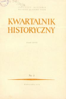 Kwartalnik Historyczny R. 77 nr 2 (1970), Dyskusje i polemiki
