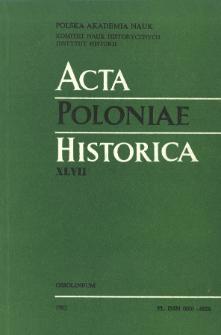 Acta Poloniae Historica. T. 47 (1983)