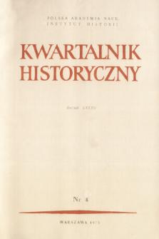 Kwartalnik Historyczny R. 82 nr 4 (1975)