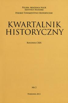 Kwartalnik Historyczny R. 119 nr 2 (2012), Artykuły recenzyjne