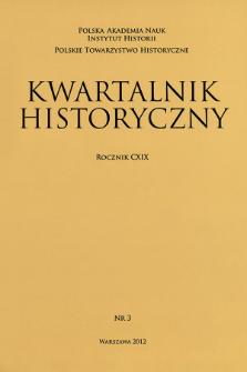 Kwartalnik Historyczny R. 119 nr 3 (2012), Artykuły recenzyjne