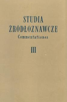 Studia Źródłoznawcze = Commentationes T. 3 (1958), Artykuły i rozprawy