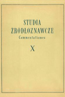 Studia Źródłoznawcze = Commentationes T. 10 (1965), Artykuły i rozprawy