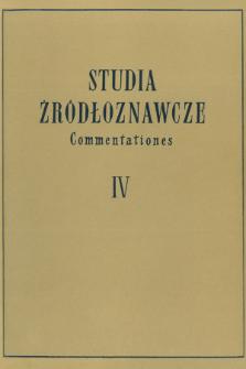 Studia Źródłoznawcze = Commentationes T. 4 (1958), Artykuły i rozprawy