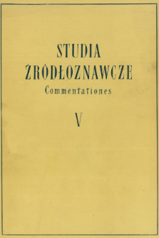 Studia Źródłoznawcze = Commentationes T. 5 (1960), Artykuły i rozprawy