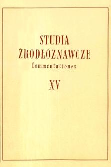 Studia Źródłoznawcze = Commentationes T. 15 (1970), Artykuły i rozprawy