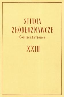 Studia Źródłoznawcze = Commentationes T. 23 (1978), Przeglądy, dyskusje, przyczynki