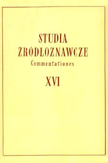 Studia Źródłoznawcze = Commentationes T. 16 (1971), Dyskusje i rozprawy