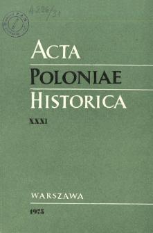 Acta Poloniae Historica. T. 31 (1975), Études