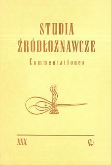 Studia Źródłoznawcze = Commentationes T. 30 (1987), Artykuły i rozprawy