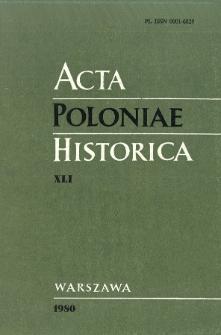 Acta Poloniae Historica. T. 41 (1980), Recherche historique. Courants et structures